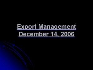 Export Management December 14 2006 Export versus Import