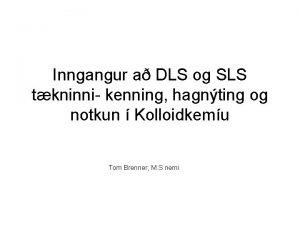 Inngangur a DLS og SLS tkninni kenning hagnting