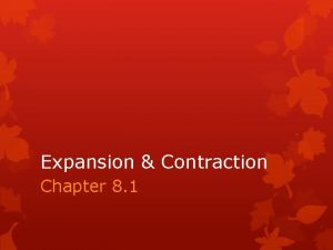 Expansion Contraction Chapter 8 1 Learning Outcomes Identify