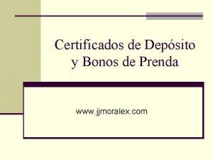 Certificados de Depsito y Bonos de Prenda www