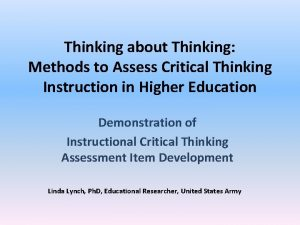 Thinking about Thinking Methods to Assess Critical Thinking