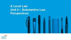 A Level Law Unit 4 Substantive Law Perspectives