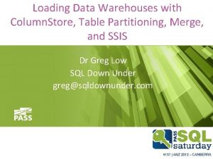 Loading Data Warehouses with Column Store Table Partitioning