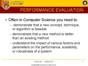 PERFORMANCE EVALUATION Often in Computer Science you need