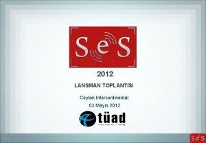 2012 LANSMAN TOPLANTISI Ceylan Intercontinental 03 Mays 2012