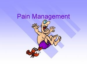 Pain Management Why Treat Pain Animals feel pain