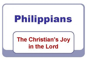 Philippians The Christians Joy in the Lord Pauls