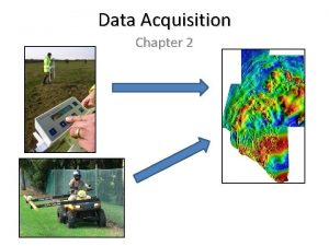 Data Acquisition Chapter 2 Data Acquisition 1 st