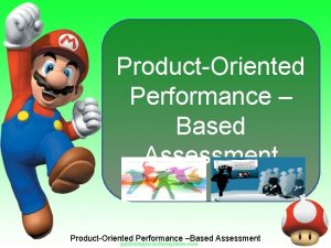 ProductOriented Performance Based Assessment ProductOriented Performance Based Assessment