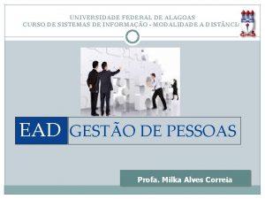 UNIVERSIDADE FEDERAL DE ALAGOAS CURSO DE SISTEMAS DE