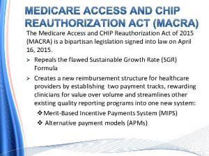 The Medicare Access and CHIP Reauthorization Act of