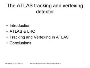 The ATLAS tracking and vertexing detector Introduction ATLAS