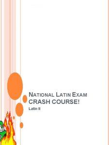 NATIONAL LATIN EXAM CRASH COURSE Latin II NOUNS