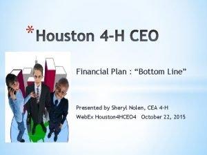 Financial Plan Bottom Line Presented by Sheryl Nolen