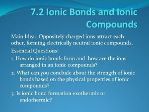 7 2 Ionic Bonds and Ionic Compounds Main