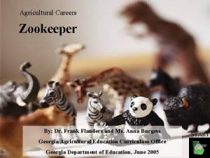 Agricultural Careers Zookeeper By Dr Frank Flanders and
