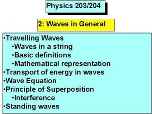 Physics 203204 2 Waves in General Travelling Waves