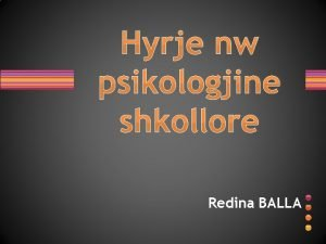 Hyrje nw psikologjine shkollore Redina BALLA Baza ligjore
