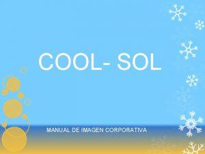 COOL SOL MANUAL DE IMAGEN CORPORATIVA El manual