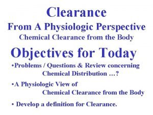 Clearance From A Physiologic Perspective Chemical Clearance from