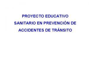 PROYECTO EDUCATIVO SANITARIO EN PREVENCIN DE ACCIDENTES DE