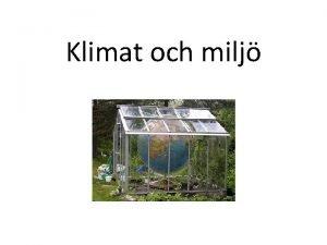 Klimat och milj Vxthuseffekten Solstrlning Atmosfr Vrmestrlning Vxthusgaser
