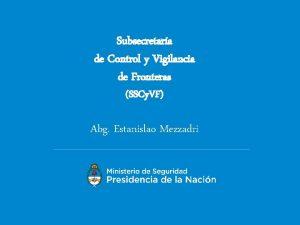 Subsecretara de Control y Vigilancia de Fronteras SSCy