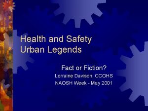 Health and Safety Urban Legends Fact or Fiction