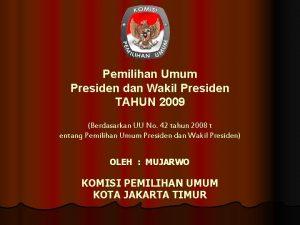Pemilihan Umum Presiden dan Wakil Presiden TAHUN 2009