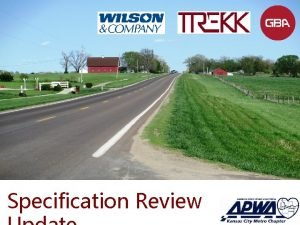 Specification Review Specification Review APWA Standards and Specifications
