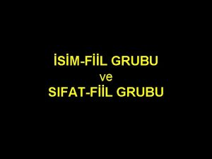 SMFL GRUBU ve SIFATFL GRUBU SMFL GRUBU Bu
