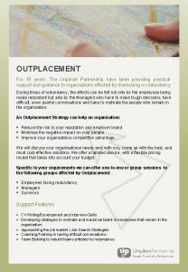 OUTPLACEMENT For 19 years The Urquhart Partnership have