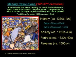 Military Revolutions 14 th17 th centuries Just how