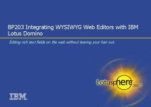 BP 203 Integrating WYSIWYG Web Editors with IBM