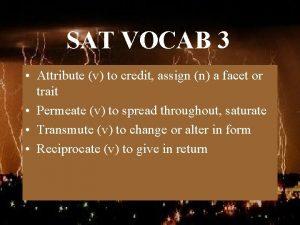 SAT VOCAB 3 Attribute v to credit assign
