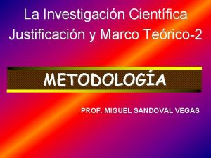 La Investigacin Cientfica Justificacin y Marco Terico2 METODOLOGA