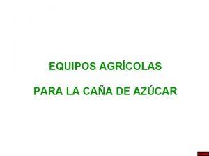 EQUIPOS AGRCOLAS PARA LA CAA DE AZCAR Sulcador