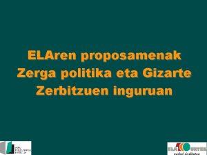ELAren proposamenak Zerga politika eta Gizarte Zerbitzuen inguruan