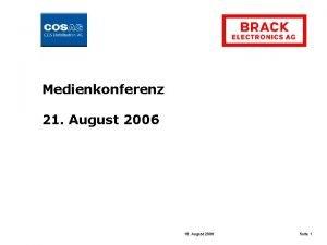 Medienkonferenz 21 August 2006 18 August 2006 Seite