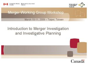 International Competition Network Merger Working Group Workshop March