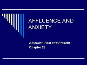AFFLUENCE AND ANXIETY America Past and Present Chapter