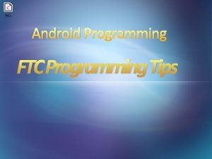 Android Programming FTC Programming Tips New Android Studio