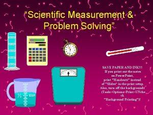 Scientific Measurement Problem Solving SAVE PAPER AND INK
