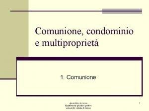 Comunione condominio e multipropriet 1 Comunione gioacchino la