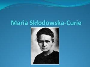 Maria SkodowskaCurie Spis treci Biografia Studia Rad i