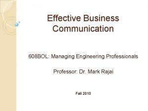 Effective Business Communication 608 BOL Managing Engineering Professionals