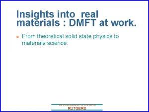 Insights into real materials DMFT at work n
