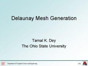Delaunay Mesh Generation Tamal K Dey The Ohio
