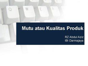 Mutu atau Kualitas Produk RZ Abdul Aziz IBI
