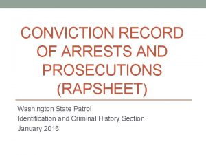 CONVICTION RECORD OF ARRESTS AND PROSECUTIONS RAPSHEET Washington